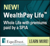 New! Whole Life with premiums paid bi a SPIA.