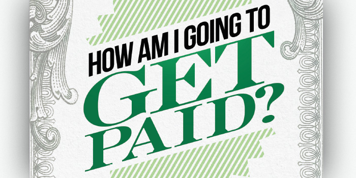 How Am I Going to Get Paid?